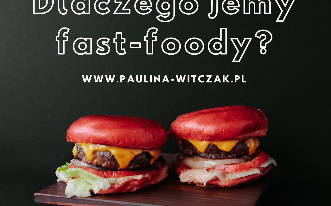 Dlaczego jemy fast-foody?