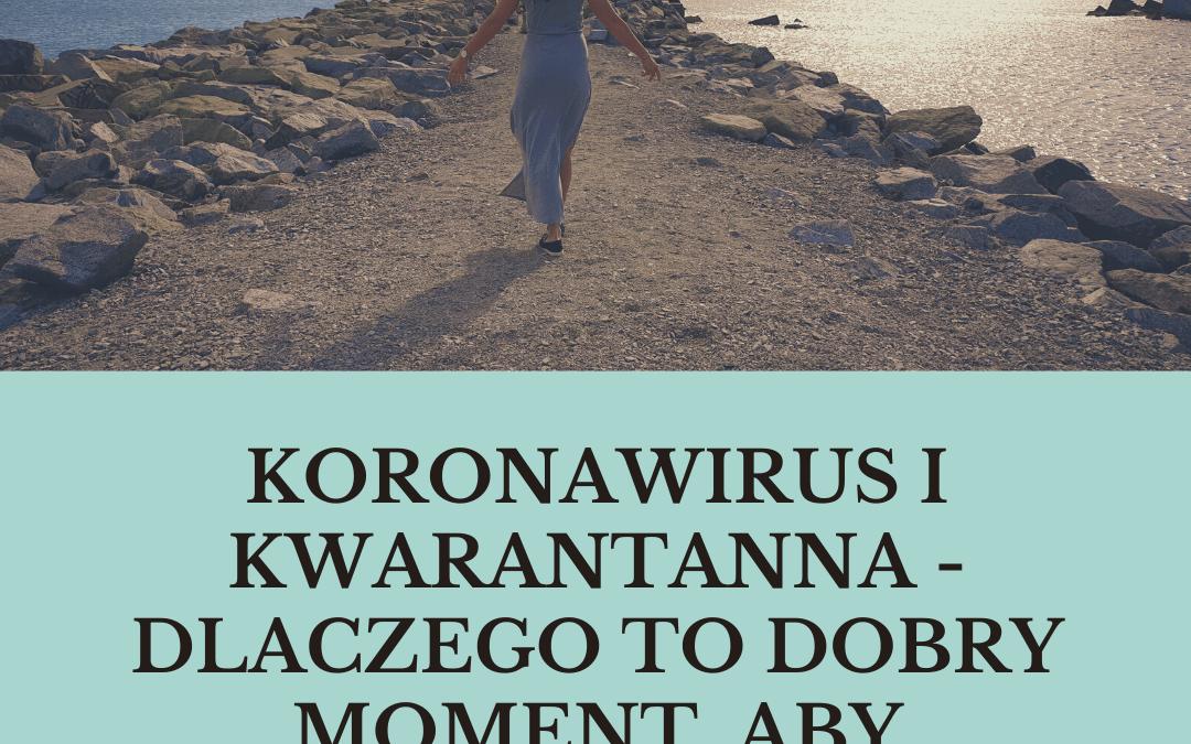 Koronawirus i kwarantanna – wykorzystaj ten czas najlepiej jak możesz!